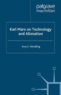 Cover Karl Marx on Technology and Alienation