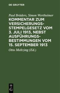 Cover Kommentar zum Versicherungsstempelgesetz vom 3. Juli 1913, nebst Ausführungsbestimmungen vom 15. September 1913