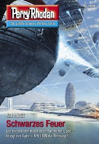 Cover Perry Rhodan 2926: Schwarzes Feuer