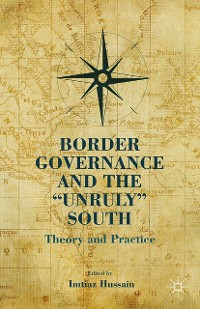 "Cover Border Governance and the ""Unruly"" South"