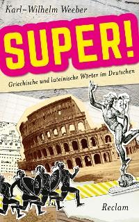 Cover Super! Griechische und lateinische Wörter im Deutschen