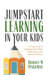 Cover Jumpstart Learning in Your Kids