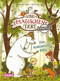 Cover Die Schule der magischen Tiere ermittelt 3: Der Kokosnuss-Klau (Zum Lesenlernen)