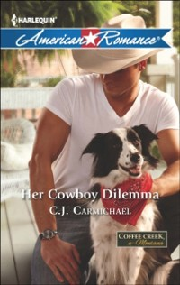 Cover Her Cowboy Dilemma (Mills & Boon American Romance) (Coffee Creek, Montana, Book 2)