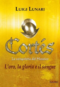 Cover Cortes - La conquista del Messico