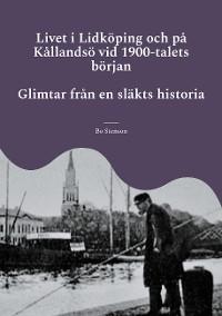 Cover Livet i Lidköping och på Kållandsö vid 1900-talets början