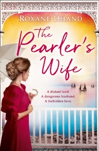 Cover Pearler's Wife: A gripping historical novel of forbidden love, family secrets and a lost moment in history