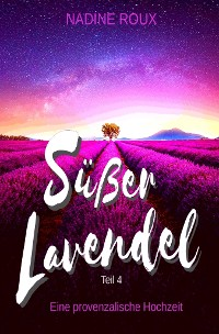 Cover Süßer Lavendel - Eine provenzalische Hochzeit