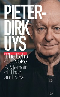 Cover Pieter-Dirk Uys: The Echo of a Noise