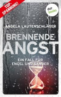 Cover Brennende Angst - Ein Fall für Engel und Sander 6