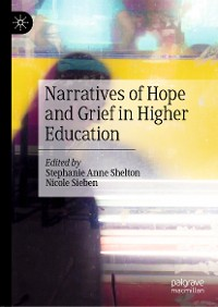 Cover Narratives of Hope and Grief in Higher Education