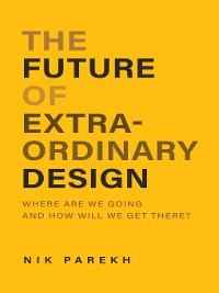 Cover The Future of Extraordinary Design