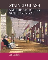 Cover Stained glass and the Victorian Gothic revival