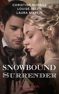 Cover Snowbound Surrender: Their Mistletoe Reunion / Snowed in with the Rake / Christmas with the Major (Mills & Boon Historical)