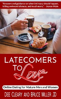 Cover Latecomers To Love: Online Dating for Mature Men and Women