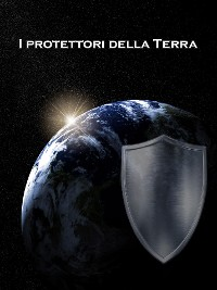 Cover I protettori della Terra
