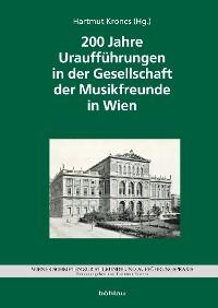 Cover 200 Jahre Uraufführungen in der Gesellschaft der Musikfreunde