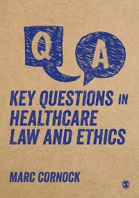 Cover Key Questions in Healthcare Law and Ethics