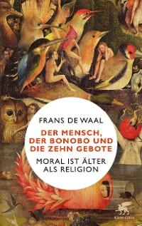 Cover Der Mensch, der Bonobo und die Zehn Gebote