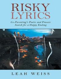 Cover Risky Lyrics: Co-Parenting's Poetic and Prosaic Search for a Happy Ending