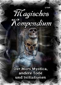 Cover Magisches Kompendium - Der Mors Mystica, andere Tode und Initiationen