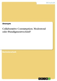 Cover Collaborative Consumption. Modetrend oder Paradigmenwechsel?