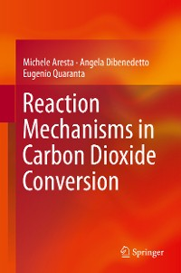 Cover Reaction Mechanisms in Carbon Dioxide Conversion