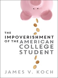 Cover The Impoverishment of the American College Student
