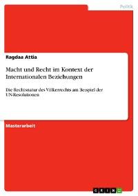 Cover Macht und Recht im Kontext der Internationalen Beziehungen