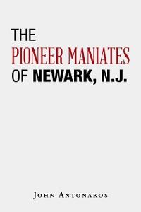Cover The Pioneer Maniates   of   Newark, N.J.