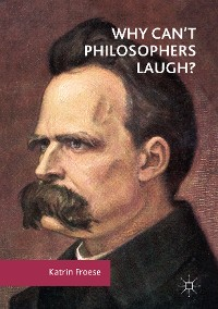 Cover Why Can't Philosophers Laugh?