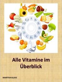 Cover Was sind überhaupt Vitamine, welche gibt es und in welchen Lebensmitteln kommen sie vor? Wie hoch ist der Tagesbedarf?