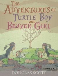 Cover The Adventures of Turtle Boy and Beaver Girl
