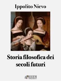 Cover Storia filosofica dei secoli futuri
