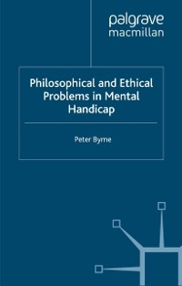 Cover Philosophical and Ethical Problems in Mental Handicap