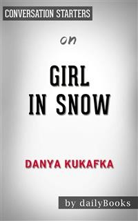 Cover Girl in Snow: A Novel byDanya Kukafka | Conversation Starters
