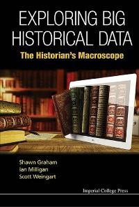 Cover Exploring Big Historical Data: The Historian's Macroscope