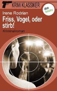 Cover Krimi-Klassiker - Band 18: Friss, Vogel, oder stirb