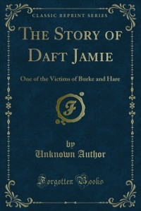 Cover Laconic narrative of the life and death of James Wilson, known by the name of Daft Jamie