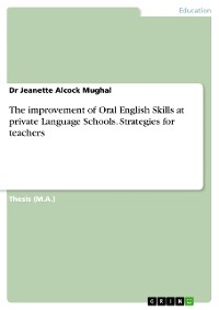 Cover The improvement of Oral English Skills at private Language Schools. Strategies for teachers