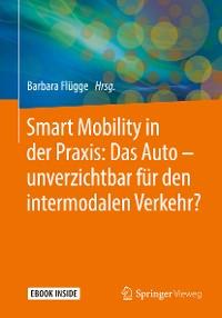 Cover Smart Mobility in der Praxis: Das Auto – unverzichtbar für den intermodalen Verkehr?