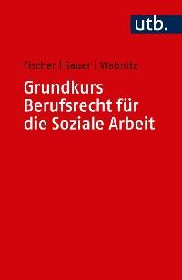 Cover Grundkurs Berufsrecht für die Soziale Arbeit