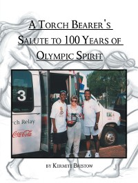 Cover Torch Bearer's Salute to 100 Years of Olympic Spirit