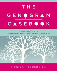 Cover The Genogram Casebook: A Clinical Companion to Genograms: Assessment and Intervention