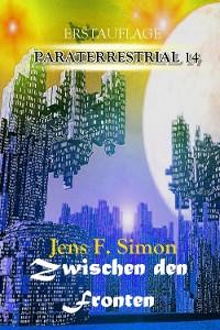 Cover Zwischen den Fronten (PARATERRESTRIAL 14)