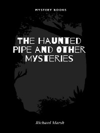 Cover The Haunted Pipe and Other Mysteries