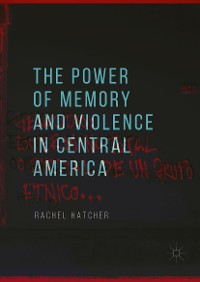 Cover The Power of Memory and Violence in Central America
