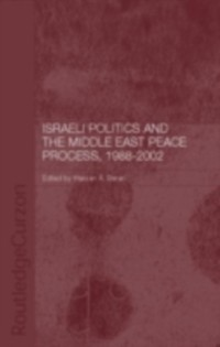 Cover Israeli Politics and the Middle East Peace Process, 1988-2002