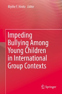 Cover Impeding Bullying Among Young Children in International Group Contexts