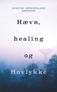 Cover Hævn, healing og Hovlykke